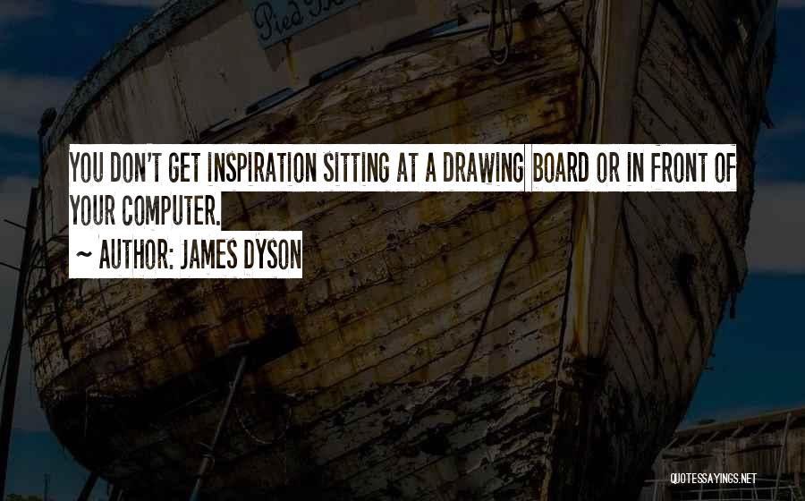 James Dyson Quotes 106340