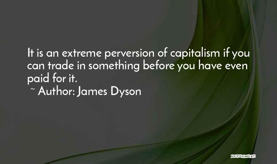 James Dyson Quotes 1277744