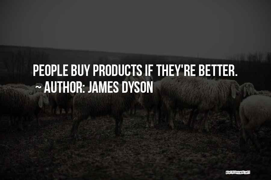 James Dyson Quotes 1485018
