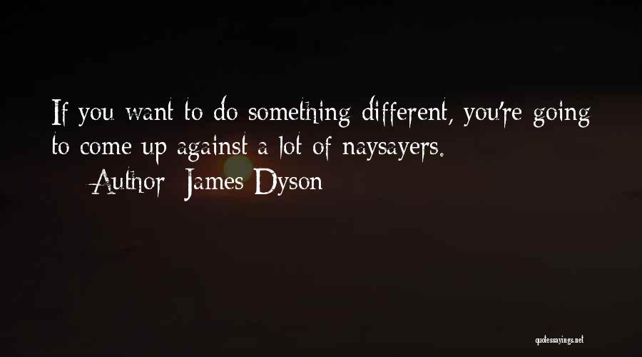 James Dyson Quotes 2191598