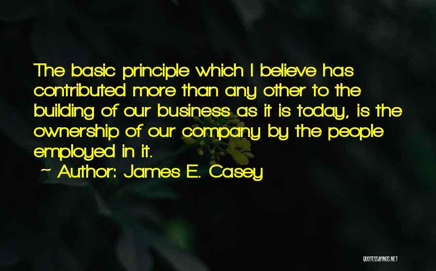 James E. Casey Quotes 817927