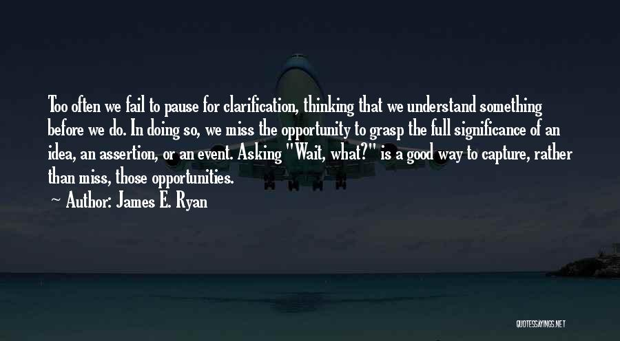 James E. Ryan Quotes 1391249