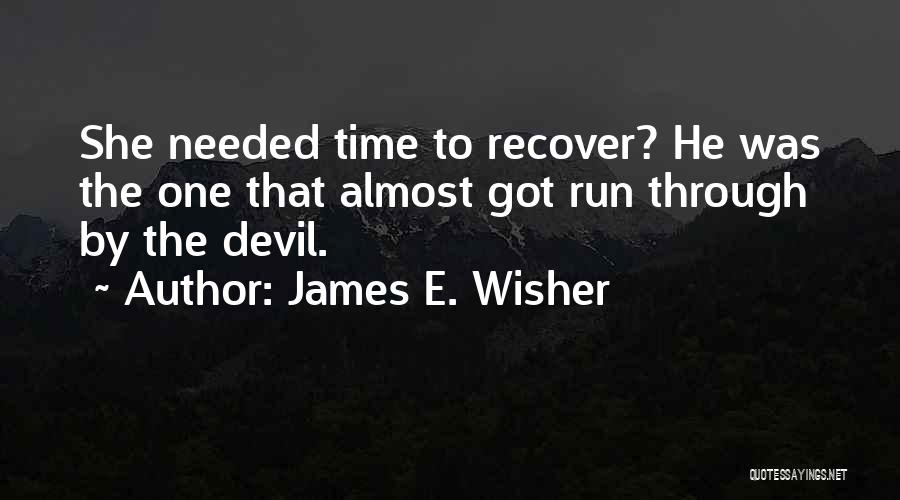 James E. Wisher Quotes 159671