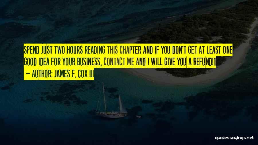 James F. Cox III Quotes 1985433