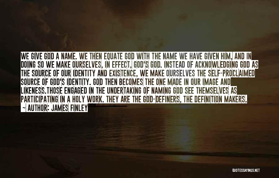 James Finley Quotes 2160922