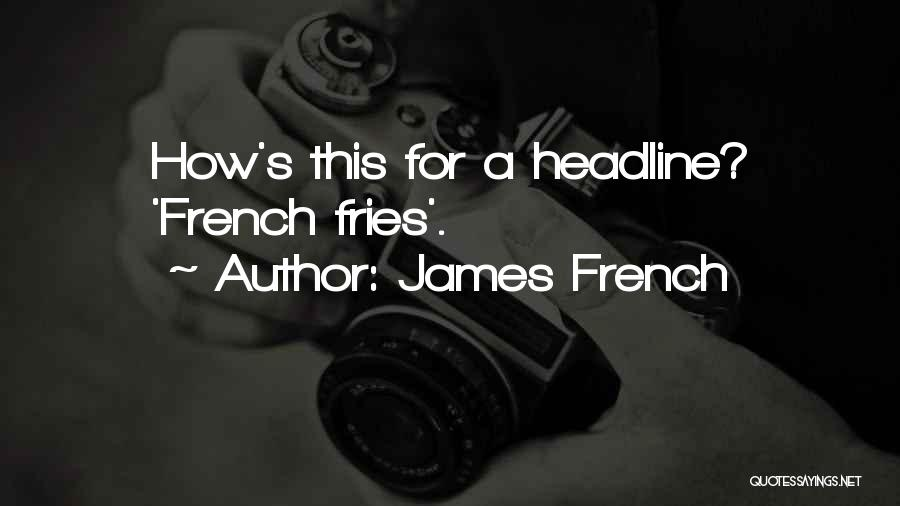James French Quotes 1109151