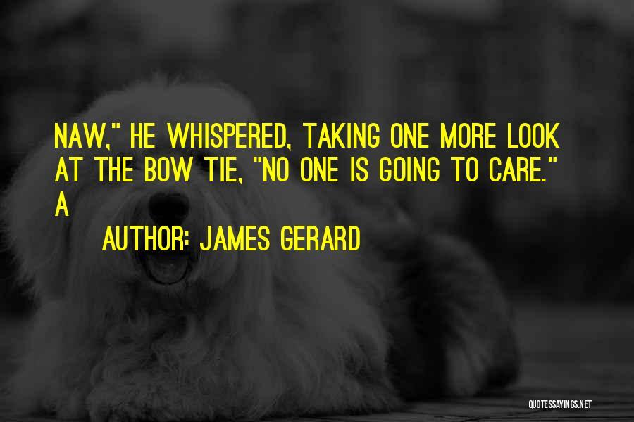 James Gerard Quotes 1981246