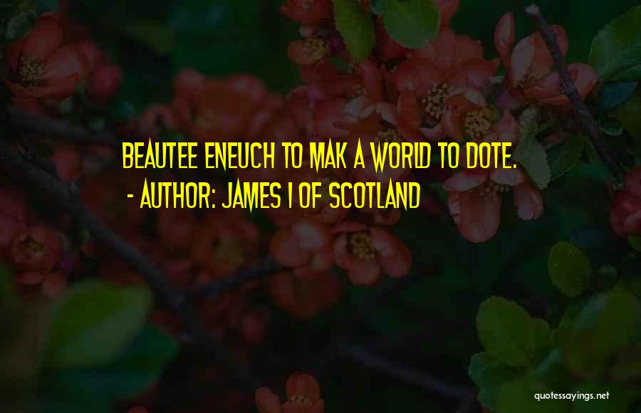 James I Of Scotland Quotes 1495460