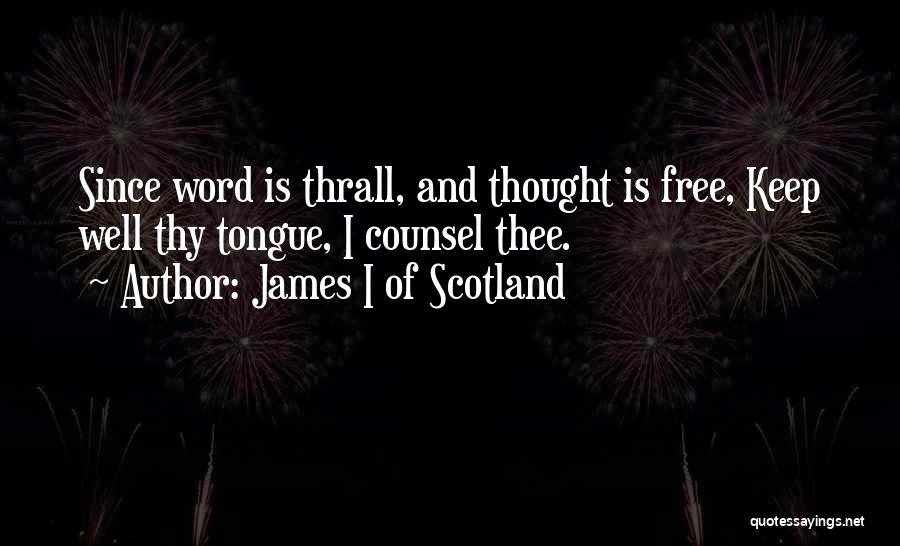 James I Of Scotland Quotes 2047801