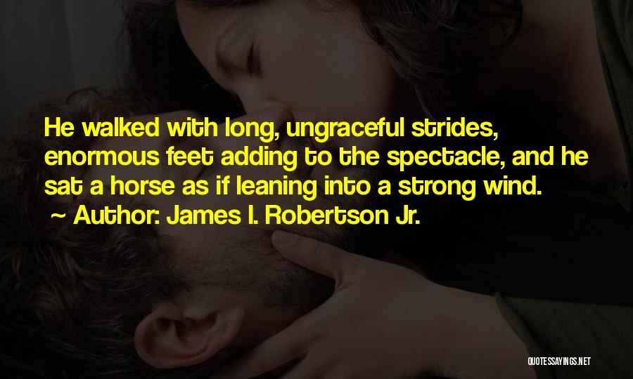 James I. Robertson Jr. Quotes 1789887