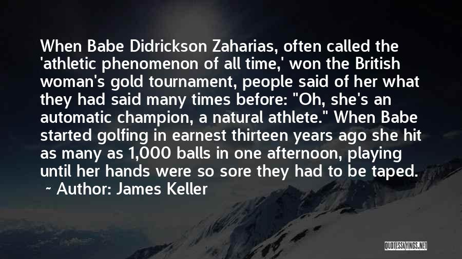 James Keller Quotes 1116541