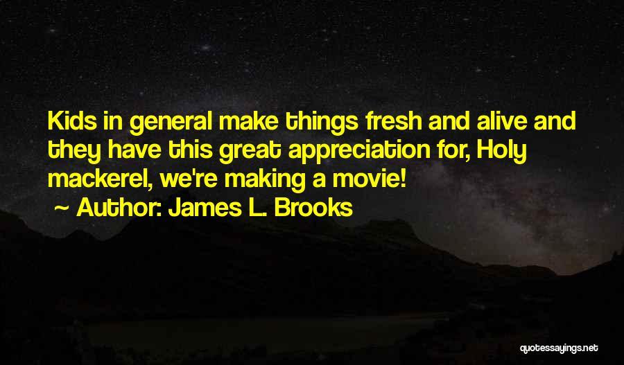 James L. Brooks Quotes 1023827