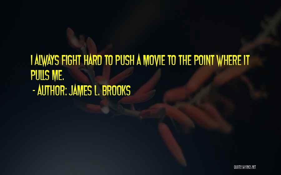 James L. Brooks Quotes 1069325
