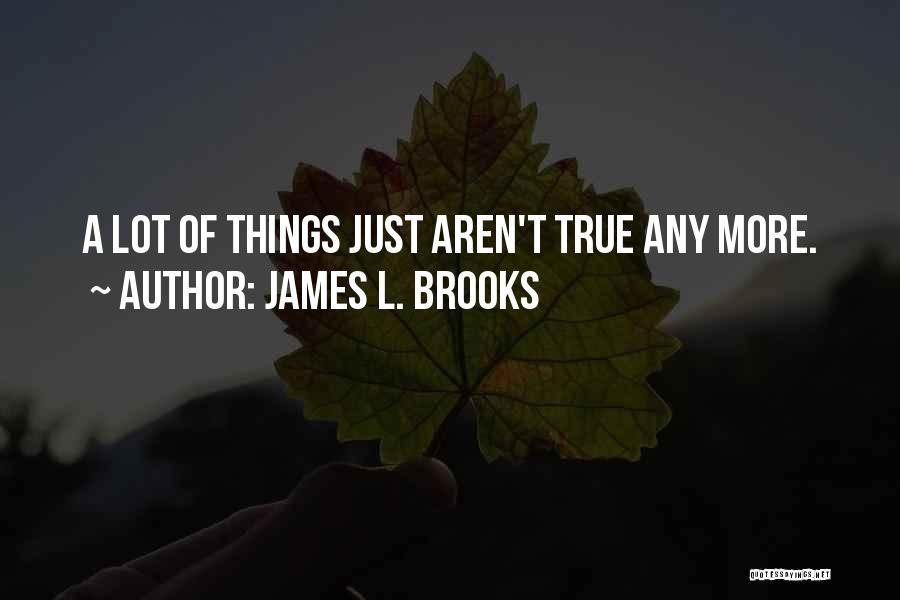 James L. Brooks Quotes 1488804