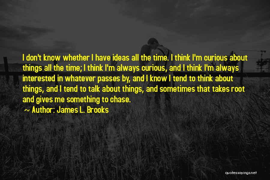 James L. Brooks Quotes 1560463