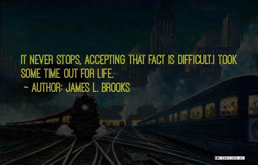 James L. Brooks Quotes 1676853