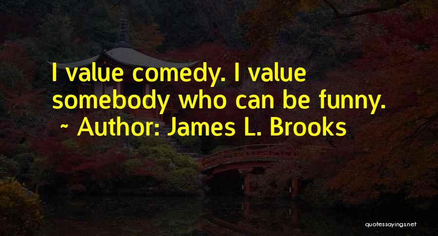 James L. Brooks Quotes 1702145