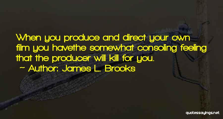 James L. Brooks Quotes 1750947