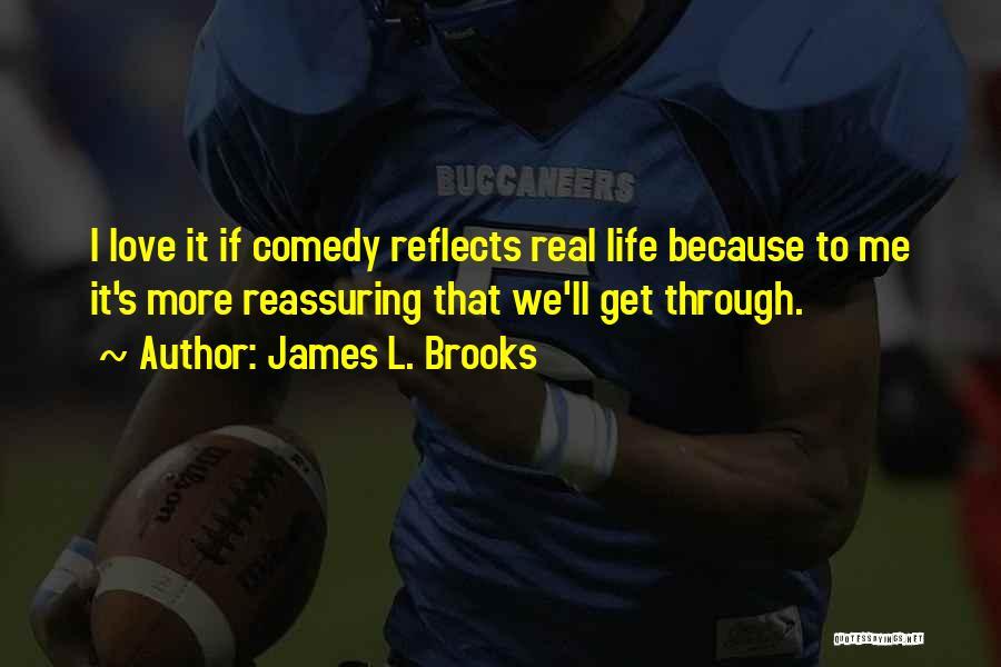 James L. Brooks Quotes 1798369
