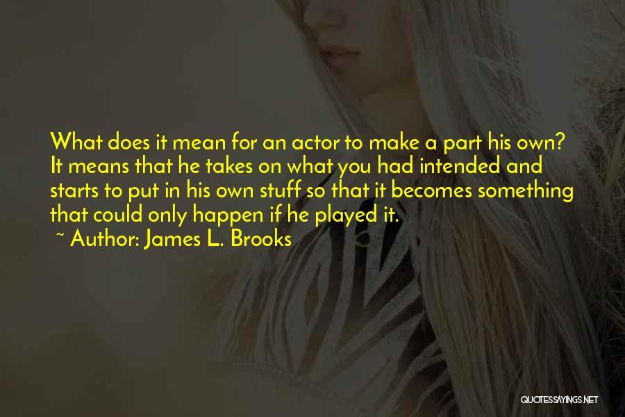 James L. Brooks Quotes 1933567