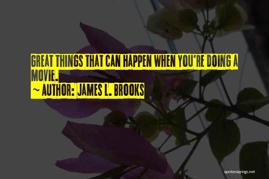 James L. Brooks Quotes 2264955
