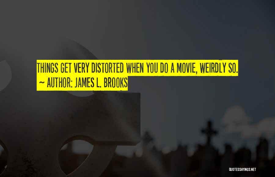 James L. Brooks Quotes 262779