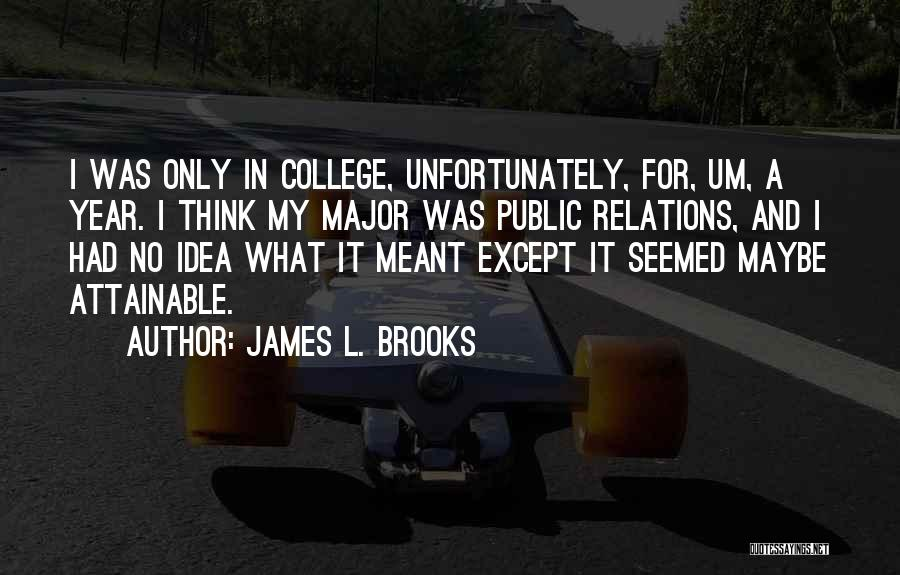 James L. Brooks Quotes 616720