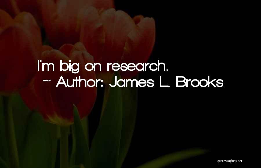 James L. Brooks Quotes 738598