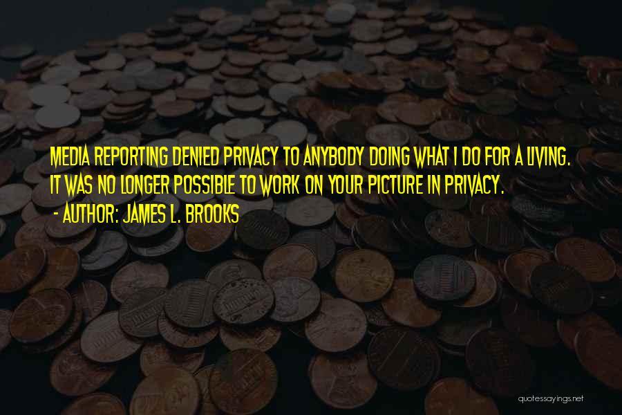 James L. Brooks Quotes 779249