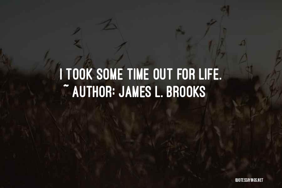 James L. Brooks Quotes 779254