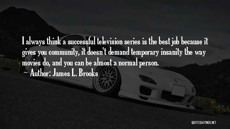James L. Brooks Quotes 995070