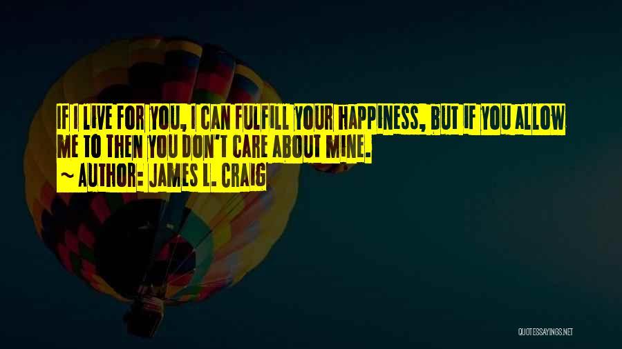 James L. Craig Quotes 346862