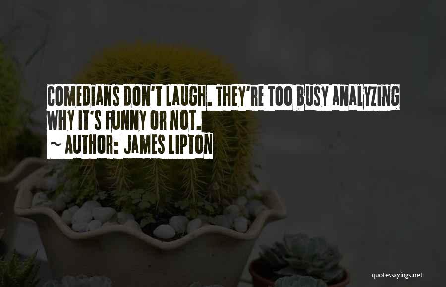 James Lipton Quotes 1980090