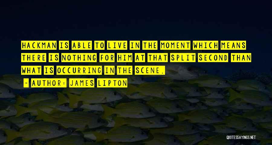James Lipton Quotes 1994027
