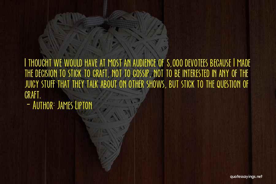 James Lipton Quotes 2077537