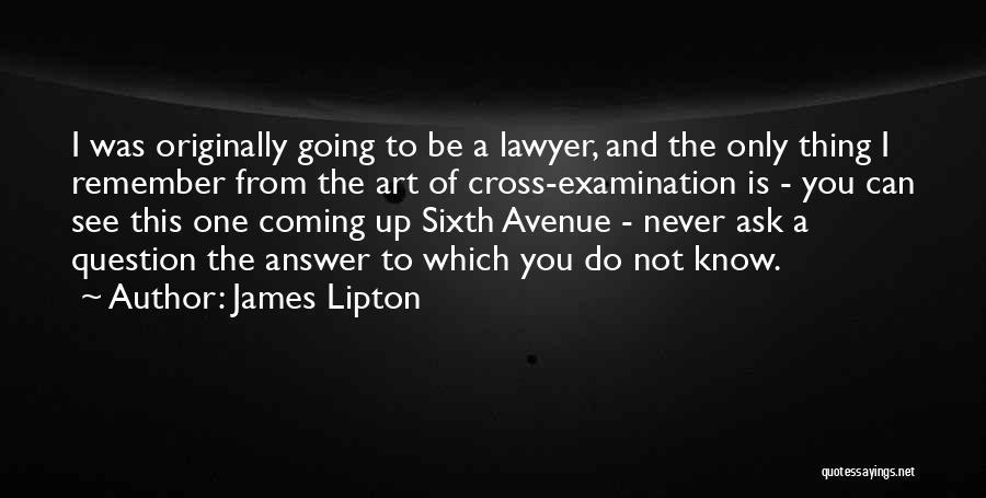 James Lipton Quotes 2118510