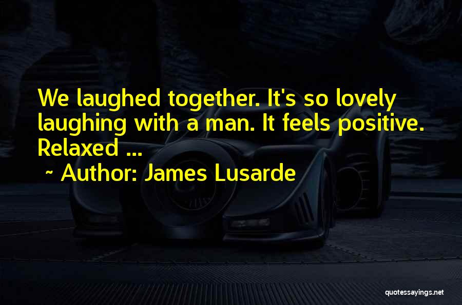 James Lusarde Quotes 703954