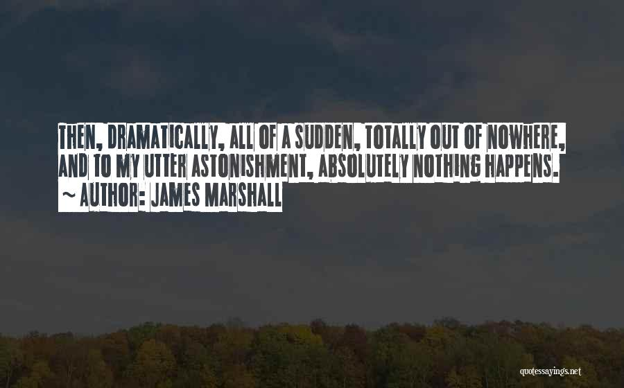 James Marshall Quotes 1831786