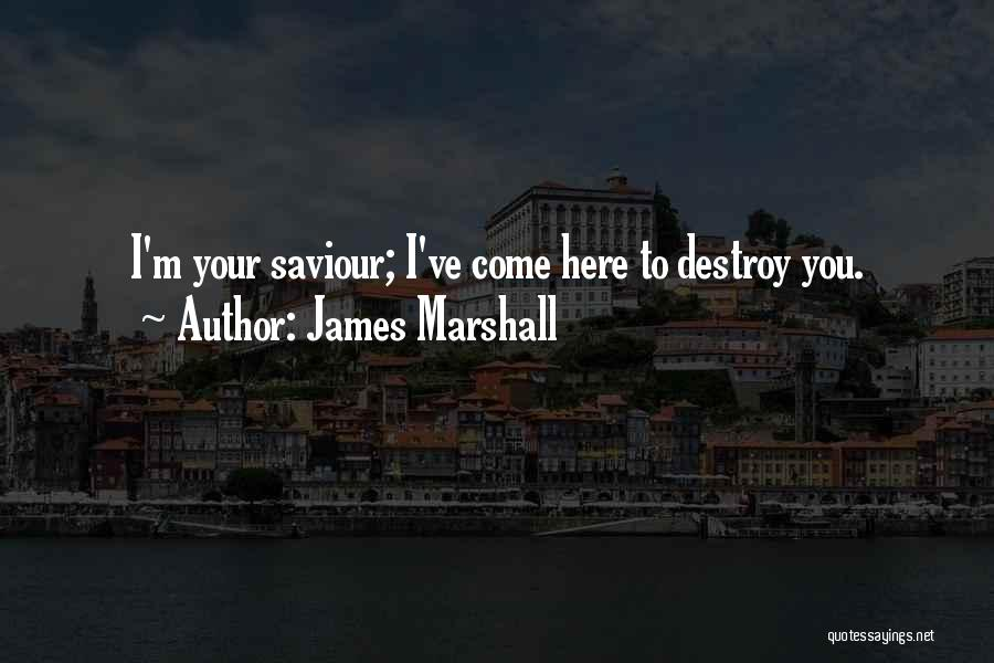 James Marshall Quotes 2146998