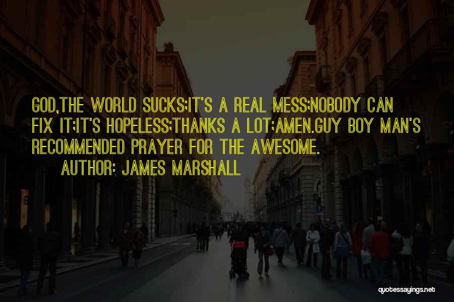 James Marshall Quotes 591699