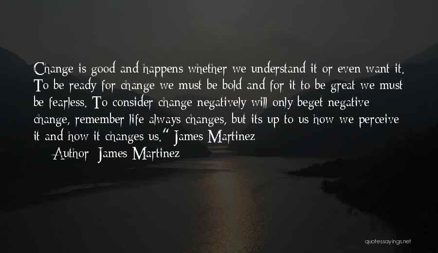 James Martinez Quotes 1997622