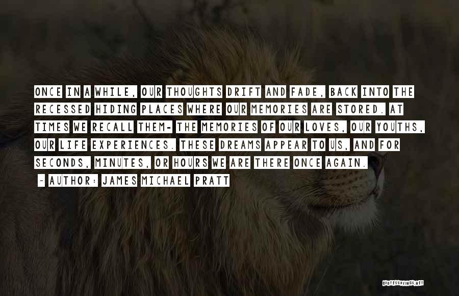 James Michael Pratt Quotes 1328918