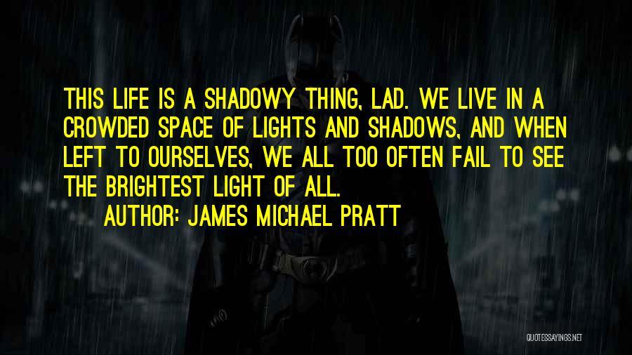 James Michael Pratt Quotes 900881