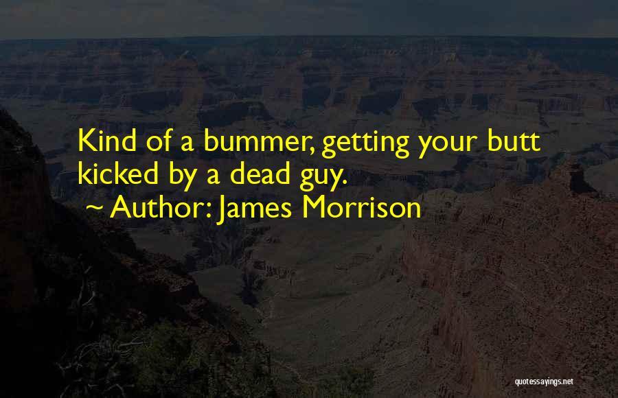 James Morrison Quotes 1024599