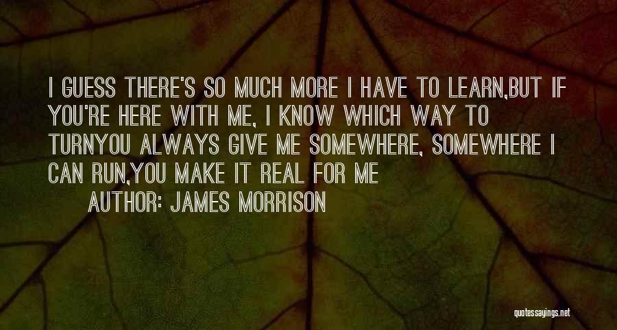 James Morrison Quotes 603982