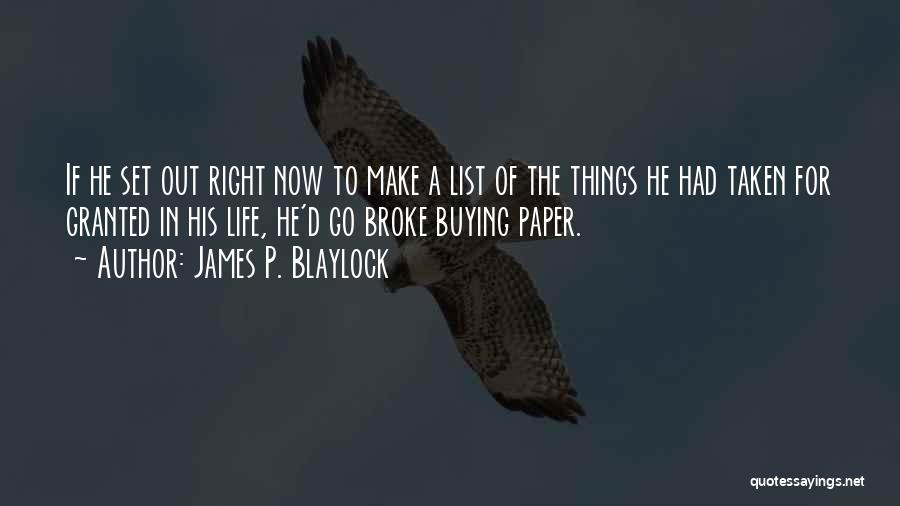 James P. Blaylock Quotes 2023019