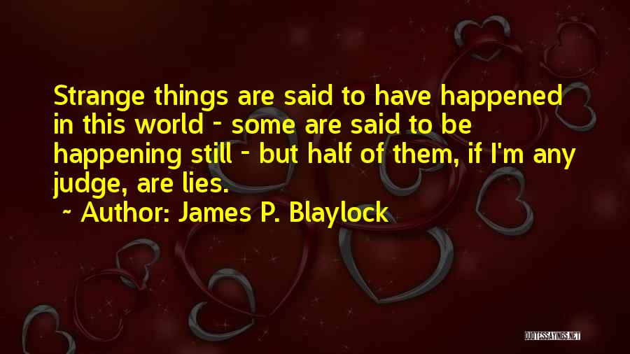 James P. Blaylock Quotes 545912