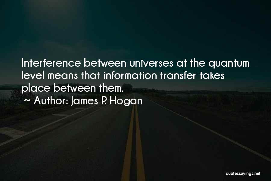 James P. Hogan Quotes 1560706