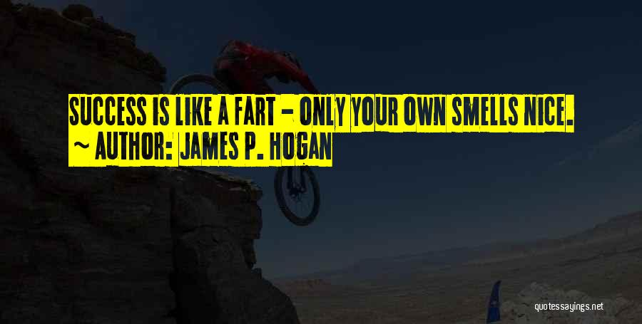 James P. Hogan Quotes 1869715