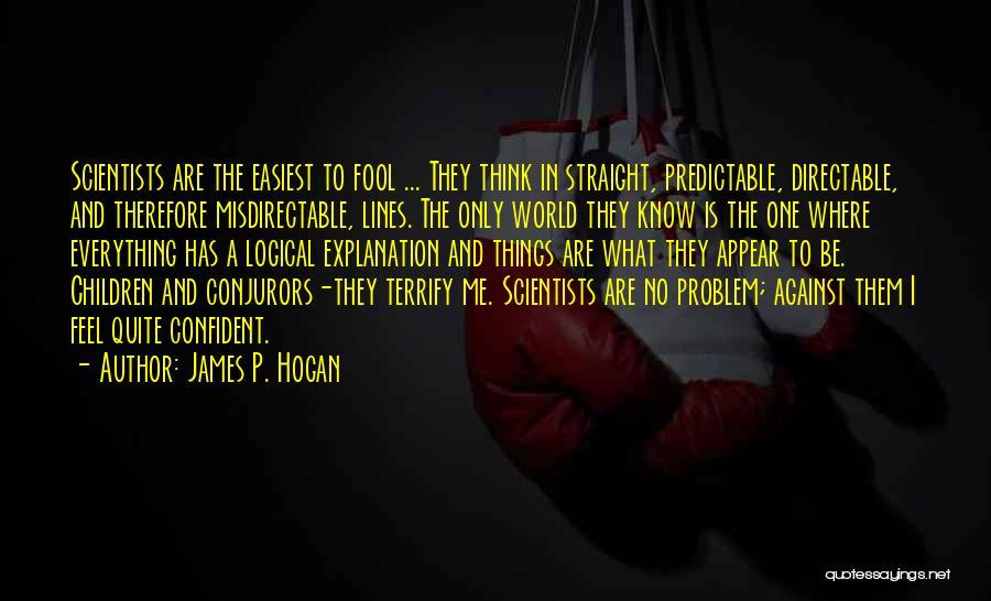 James P. Hogan Quotes 2192413